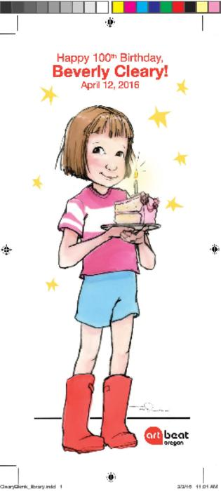 "Front side depicts Ramona Quimby, a character from Beverly Cleary's books, wearing a pink shirt, blue shorts, and red rain boots, and holding a piece of birthday cake with a candle. Back side lists some of the books by Beverly Cleary., New, original art created by Ramona illustrator Tracy Dockray., Title from PDF caption (viewed on November 20, 2017)., ""April 12, 2016."", Logos: Oregon Library Association, Oregon State Library, OPB., The illustration, courtesy of Tracy Dockray, is used with permission from HarperCollins Books., This archived document is maintained by the State Library of Oregon as part of the Oregon Documents Depository Program. It is for informational purposes and may not be suitable for legal purposes., Made possible by a generous donation from Oregon Public Broadcasting, Mode of access: Internet from the Oregon Government Publications Collection., Text in English."