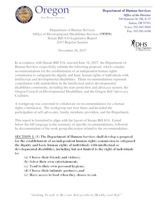 Title from PDF caption (viewed on December 11, 2017)., Contains recommendations for the establishment of an independent human rights commission to safeguard the dignity and basic human rights of individuals with intellectual and developmental disabilities., This archived document is maintained by the State Library of Oregon as part of the Oregon Documents Depository Program. It is for informational purposes and may not be suitable for legal purposes., Mode of access: Internet from the Oregon Government Publications Collection., Text in English.