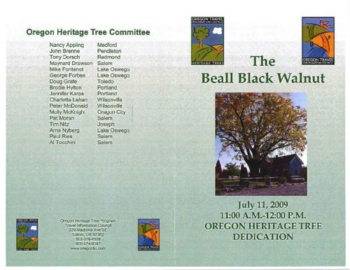 "Title from PDF cover (viewed on January 18, 2018)., Program for the dedication ceremony of the Beall Black Walnut., ""July 11, 2009, 11:00 A.M.-12:00 P.M."", This archived document is maintained by the State Library of Oregon as part of the Oregon Documents Depository Program. It is for informational purposes and may not be suitable for legal purposes., Mode of access: Internet from the Oregon Government Publications Collection., Text in English."