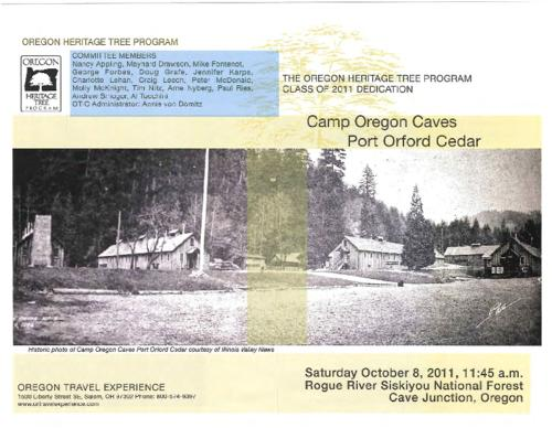 "Title from PDF cover (viewed on January 18, 2018)., Program for the dedication ceremony of the Camp Oregon Caves Port Orford Cedar., ""Saturday October 8, 2011, 11 :45 a.m., Rogue River Siskiyou National Forest, Cave Junction, Oregon."", This archived document is maintained by the State Library of Oregon as part of the Oregon Documents Depository Program. It is for informational purposes and may not be suitable for legal purposes., Mode of access: Internet from the Oregon Government Publications Collection., Text in English."