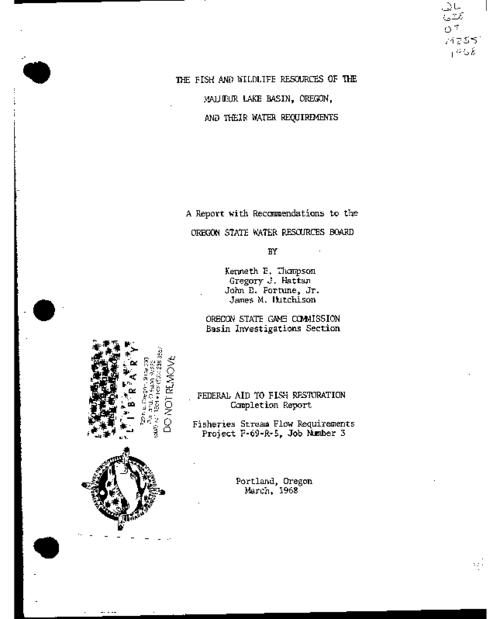 "This archived document is maintained by the Oregon State Library as part of the Oregon Documents Depository Program.  It is for informational purposes and may not be suitable for legal purposes., ""Federal Aid to Fish Restoration completion report, Fisheries Stream Flow Requirements Project F-69-R-5, Job number 3."", ""March 1968."", On cover: Basin investigations, Malheur Lake Basin, Mode of access: Internet from the Oregon Government Publications Collection."