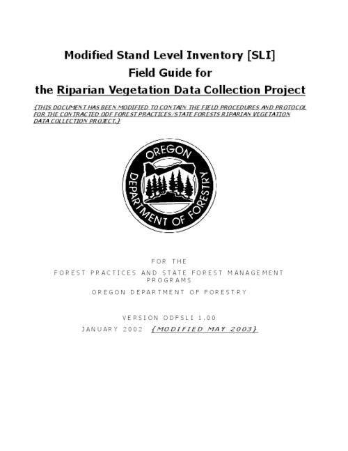 "This archived document is maintained by the Oregon State Library as part of the Oregon Documents Depository Program.  It is for informational purposes and may not be suitable for legal purposes., Title from PDF title page (viewed on Jan. 27, 2011), ""This document has been modified to contain the field procedures and protocol for the contracted ODF forest practices/state forests riparian vegetation data collection project."", ""January 2002 (Modified May 2003)."", Mode of access: Internet from the Oregon Government Publications Collection."