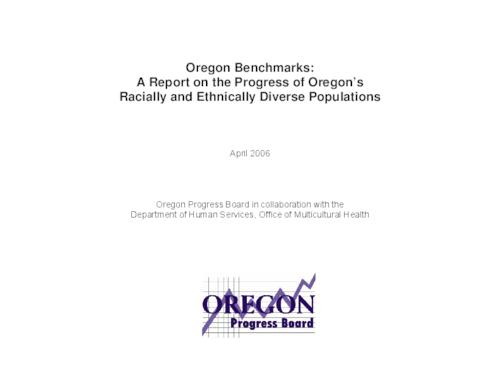 "This archived document is maintained by the Oregon State Library as part of the Oregon Documents Depository Program.  It is for informational purposes and may not be suitable for legal purposes., Title from cover, ""April 2006."", ""Oregon Progress Board in collaboration with the Department of Human Services, Office of Multicultural Health."", OrDocs shipping list 2006-10, Mode of access: Internet from the Oregon Government Publications Collection."