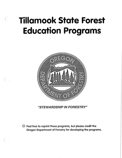 "Seasons for an apple tree -- What's a forest? : a Tillamook State Forest in-school presentation for kindergartners -- What's a forest? : a Tillamook State Forest field trip experience for second grade students -- The Tillamook Forest, past & present : a Tillamook State Forest field trip exprience for third & fourth grade students -- Trees of the Tillamook : a Tillamook State Forest field trip exprience for fifth & sixth grade students -- The Tillamook Forest : an ever-changing ecosystem : a Tillamook State Forest field trip exprience for seventh & eighth grade students., This archived document is maintained by the Oregon State Library as part of the Oregon Documents Depository Program.  It is for informational purposes and may not be suitable for legal purposes., Title from cover., Also included: ""Webelos Forester Achievement : Lesson Plans""., Includes bibliographic references., Mode of access: Internet from the Oregon Government Publications Collection., Text in English."