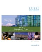 2007-09 strategic plan: our mission : to advance Oregon's economy, Strategic...