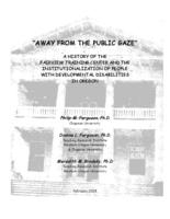 Away from the public gaze: a history of the Fairview Training Center and the...
