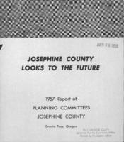 Josephine County looks to the future: 1957 report of planning committees, Josephine...