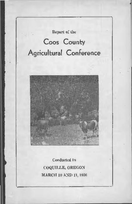 "This archived document is maintained by the Oregon State Library as part of the Oregon Documents Depository Program.  It is for informational purposes and may not be suitable for legal purposes., ""Planned and conducted by the Coos County Agricultural Council cooperating with the Extension Service of the Oregon State Agricultural College.""--Page 3., Mode of access: Internet from the Oregon Government Publications Collection."