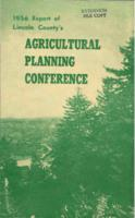 1956 report of Lincoln County's Agricultural Planning Conference, Agricultural...