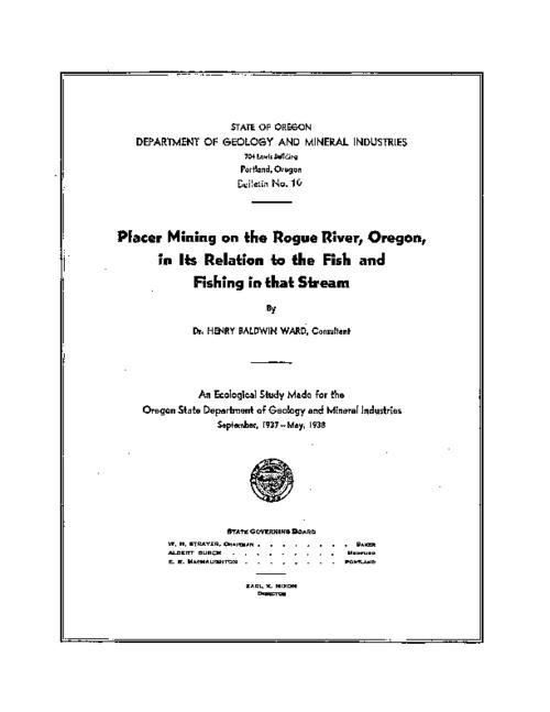 "This archived document is maintained by the Oregon State Library as part of the Oregon Documents Depository Program.  It is for informational purposes and may not be suitable for legal purposes., ""An ecological study made for the Oregon State Department of Geology and Mineral Industries, September 1937 - May 1938."", Appendix A: ""Extracts from report on Rogue River turbidity, by Arthur M. Swarthley"": p. 26-27., Appendix B: ""Experiments on tolerance of young trout and salmon  for suspended sediment in water, by  L. E. Griffen"": p. 28-30., ""Articles cited"": p. 31., Mode of access: Internet from the Oregon Government Publications Collection."