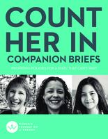 Count her in: promising policies for a state that can't wait. Companion briefs,...