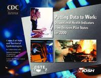 Putting data to work: occupational health indicators from thirteen pilot states...