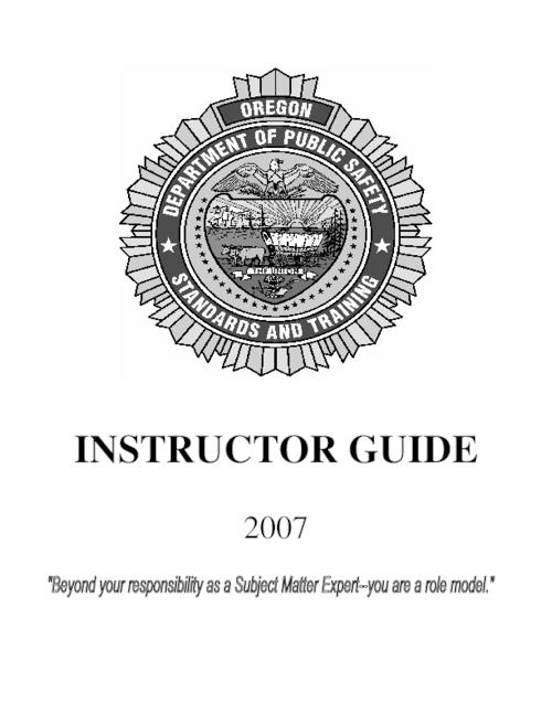 "This archived document is maintained by the Oregon State Library as part of the Oregon Documents Depository Program.  It is for informational purposes and may not be suitable for legal purposes., Title from PDF cover (viewed on Apr. 16, 2007), ""Instructor guide revision(3) 5 March 2007.doc""--P. 2-16, Mode of access: Internet from the Oregon Government Publications Collection."