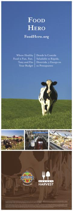 "Food Hero poster with pictures of dairy cows, milk and cheese., This archived document is maintained by the Oregon State Library as part of the Oregon Documents Depository Program.  It is for informational purposes and may not be suitable for legal purposes., Title from PDF caption (viewed on December 16, 2015)., ""This material was funded by USDA's Supplemental Nutrition Assistance Program (SNAP)."", Mode of access: Internet from the Oregon Documents Repository., Text in English and Spanish."