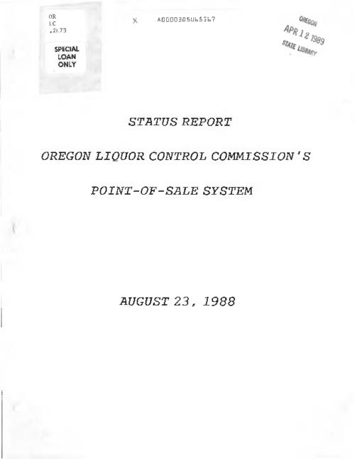 "This archived document is maintained by the Oregon State Library as part of the Oregon Documents Depository Program.  It is for informational purposes and may not be suitable for legal purposes., ""August 23, 1988."", At head of title: Status report, Includes: Oregon Liquor Control Commission Point-of-Sale Steering Committee policies and procedures, Title from cover, Mode of access: Internet from the Oregon Government Publications Collection."