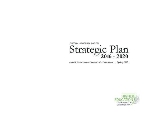 "This archived document is maintained by the Oregon State Library as part of the Oregon Documents Depository Program.  It is for informational purposes and may not be suitable for legal purposes., Title from PDF cover (viewed on July 7, 2016)., ""The HECC's 2016-2020 Strategic Plan, adopted on February 11,2016, fulfills the Commission's obligation under ORS 350.075 to 'adopt a strategic plan for achieving state postsecondary education goals' ""-Page 1., Mode of access: Internet from the Oregon Government Publications Collection., Text in English."