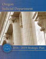 2014-2019 strategic plan, Strategic plan, Oregon Judicial Department 2014-2019,...