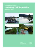 City of Reedsport, Oregon Levee Loop Trail system plan. Volumes I and II, Levee...