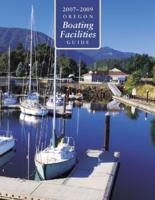 2007-2009 Oregon boating facilities guide, Oregon boating facilities guide