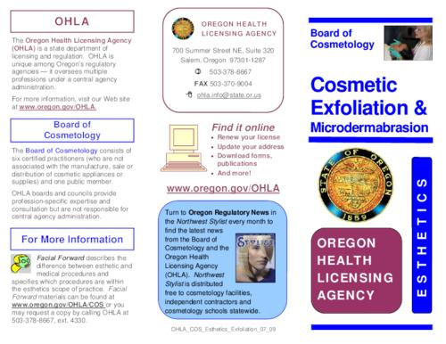 "This archived document is maintained by the Oregon State Library as part of the Oregon Documents Depository Program.  It is for informational purposes and may not be suitable for legal purposes., Title from PDF caption (viewed on Apr. 8, 2010), ""OHLA_COS_Esthetics_Exfoliation_07_09."", Mode of access: Internet from the Oregon Government Publications Collection."