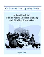Collaborative approaches: a handbook for making public policy decision-making...