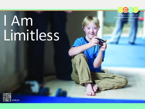 "A boy with blond hair wearing a blue t-shirt and khakis sits on the floor with one knee up, holding a camera. In large white letters, a slogan reads, ""I Am Limitless."", Title from PDF caption (viewed on November 21, 2016)., ""DHS 0725 (2/16)."", This archived document is maintained by the Oregon State Library as part of the Oregon Documents Depository Program. It is for informational purposes and may not be suitable for legal purposes., Mode of access: Internet from the Oregon Government Publications Collection., Text in English."