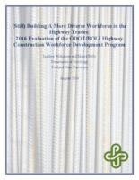(Still) building a more diverse workforce in the highway trades: 2016 evaluation...