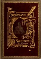 The  Oregonian's handbook of the Pacific Northwest, Oregonian, Portland