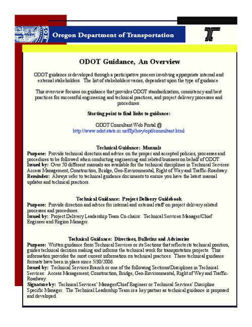 "This archived document is maintained by the Oregon State Library as part of the Oregon Documents Depository Program.  It is for informational purposes and may not be suitable for legal purposes., Title from PDF caption (viewed on September 5, 2014), ""This overview focuses on guidance that provides ODOT standardization, consistency and best practices for successful engineering and technical practices, and project delivery processes and procedures""-Page 1, Mode of access: Internet from the Oregon Government Publications Collection., Text in English"