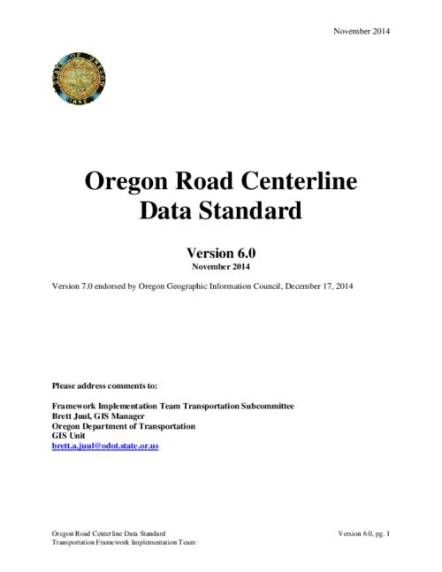 "This archived document is maintained by the Oregon State Library as part of the Oregon Documents Depository Program.  It is for informational purposes and may not be suitable for legal purposes., Title from PDF caption (viewed on February 2, 2015)., ""Version 7.0 endorsed by Oregon Geographic Information Council, December 17, 2014."", Includes bibliographical references (page 18)., Mode of access: Internet from the Oregon Government Publications Collection., Text in English."