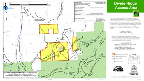 "Title from PDF caption (viewed on October 24, 2019)., No relief shown., Includes location map and violation report form., ""The Divide Ridge Access Area is a cooperative program between private landowners and the Oregon Department of Fish and Wildlife's Access and Habitat Program to maintain public hunting access on private lands and to increase access to public lands. The Divide Ridge Access Area 9 miles east of Joseph, OR provides public hunting opportunities for deer, elk, predators, valley quail, turkey and grouse. All Oregon Department of Fish and Wildlife Regulations and Seasons Apply."", This archived document is maintained by the State Library of Oregon as part of the Oregon Documents Depository Program. It is for informational purposes and may not be suitable for legal purposes., Mode of access: Internet from the Oregon Government Publications Collection., Text in English."