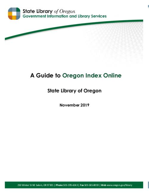 The Oregon Index was compiled by State Library staff and volunteers starting in the early 20th century and continuing to the mid-1980s. It contains over 700,000 cards with citations to articles published in Portland and Salem newspapers, magazines, book chapters, and more. Topics cover events and issues important to Oregon history and state government., Title from PDF cover (viewed on November 12, 2019)., This archived document is maintained by the State Library of Oregon as part of the Oregon Documents Depository Program. It is for informational purposes and may not be suitable for legal purposes., Mode of access: Internet from the Oregon Government Publications Collection., Text in English.