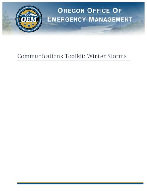 "Title from PDF cover (viewed on July 30, 2020)., ""The intent of the Communication Toolkit: Winter Storms is to assist messaging during and after a winter storm event in Oregon. This toolkit contains information on communications with the media, partners and the public. During an emergency or disaster, the need for timely and accurate information, regarding what happened and what is being done, skyrockets. This toolkit will help coordinate messages""--Page 3., This archived document is maintained by the State Library of Oregon as part of the Oregon Documents Depository Program. It is for informational purposes and may not be suitable for legal purposes., Mode of access: Internet from the Oregon Government Publications Collection., Text in English."