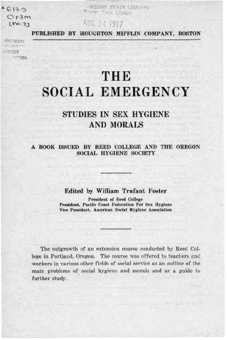 Excepts, contents, and order form for book entitled The Social Emergency Studies in Sex Hygiene, issued by Reed College and Oregon Social Hygiene Society., Title from PDF caption (viewed on August 22, 2017)., This archived document is maintained by the State Library of Oregon as part of the Oregon Documents Depository Program. It is for informational purposes and may not be suitable for legal purposes., Mode of access: Internet from the Oregon Government Publications Collection., Text in English.
