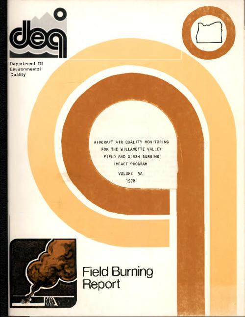 """Submitted to U.S. Environmental Protection Agency, Environmental Monitoring and Support Laboratory, Las Vegas, Nevada."", ""Field burning report""--Cover., Title from PDF title page (viewed on August 23, 2017)., This archived document is maintained by the State Library of Oregon as part of the Oregon Documents Depository Program. It is for informational purposes and may not be suitable for legal purposes., Mode of access: Internet from the Oregon Government Publications Collection., Text in English."