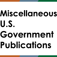 Miscellaneous U.S. Government Publications